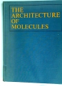 The Architecture of Molecules.
