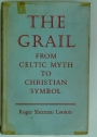 The Grail: From Celtic Myth to Christian Symbol.