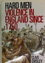 Hard Men. Violence in England Since 1750.
