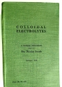 Colloidal Electrolytes: A General Discussion by the Faraday Society.