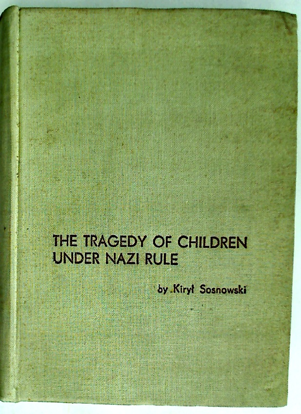 The Tragedy of Children Under Nazi Rule.