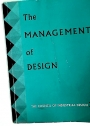 The Management of Design. A Report Based on Papers Read at the Second Design Congress.