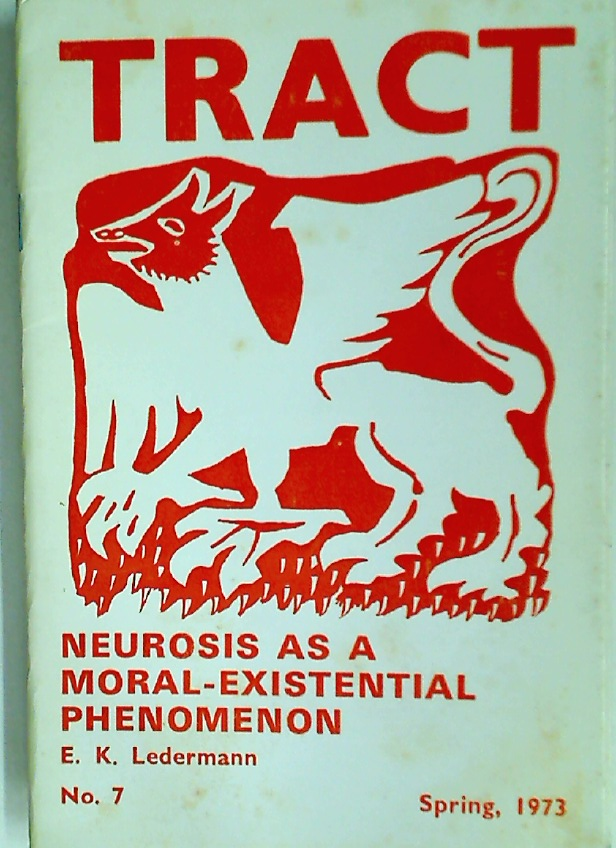 Neurosis as a Moral-Existential Phenomenon. (= Tract # 7)