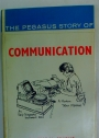 The Pegasus Story of Communication.