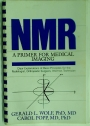 NMR: A Primer for Medical Imaging.