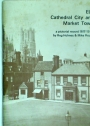 Ely, Cathedral City and Market Town: A Pictorial Record of the Years 1817 - 1934.