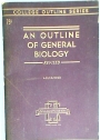 An Outline of General Biology.
