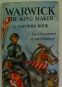 Warwick The King Maker. A Ladybird Book.