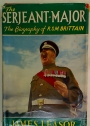 The Serjeant-Major. The Biography of R.S.M. Ronald Brittain M.B.E.