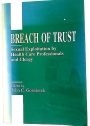 Breach of Trust: Sexual Exploitation by Health Care Professionals and Clergy.
