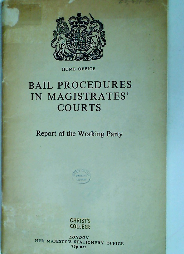 Bail Procedures in Magistrates\' Courts. Report of a Working Party.