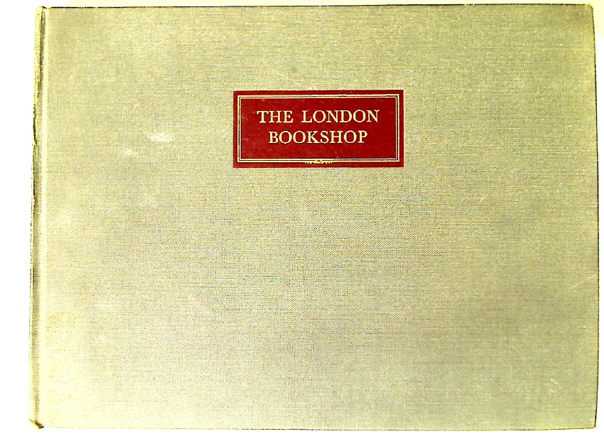 The London Bookshop: Part 1: A Pictorial Record.