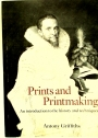 Prints and Printmaking: An Introduction to the History and Techniques.
