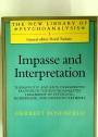 Impasse and Interpretation: Therapeutic and Anti-therapeutic Factors in the Psychoanalytic Treatment of Psychotic, Borderline and Neurotic Patients.
