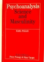 Psychoanalysis, Science and Masculinity.