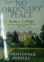 No Ordinary Place. Radley College and the Public School System 1847 - 1997.