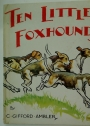 Ten Little Foxhounds.