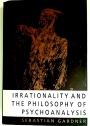 Irrationality and the Philosophy of Psychoanalysis.