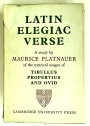 Latin Elegiac Verse: A Study of the Metrical Usages of Tibullus, Propertius and Ovid. First Edition.
