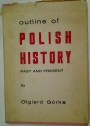 Outline of Polish History. Past and Present.