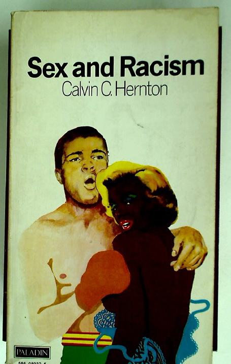 Sex and Racism.