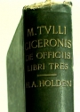 M Tulli Ciceronis De Officiis Libri Tres. With Introduction, Analysis and Commentary. Seventh Edition.