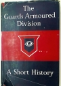 The Guards Armoured Division. A Short History.
