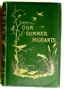 Our Summer Migrants: An Account of the Migratory Birds which Pass the Summer in the British Islands.