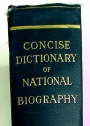 Concise Dictionary of National Biography, Complete to 1921.