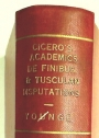 The Academic Questions, Treatise de Finibus, and Tusculan Disputations, of M T Cicero. With a Sketch of the Greek Philosophers Mentioned.