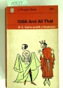 1066 and All That. A Memorable History of England, Comprising all the Parts you can Remember, Including 103 Good Things, 5 Bad Kings, and 2 Genuine Dates. Illus J Reynolds.