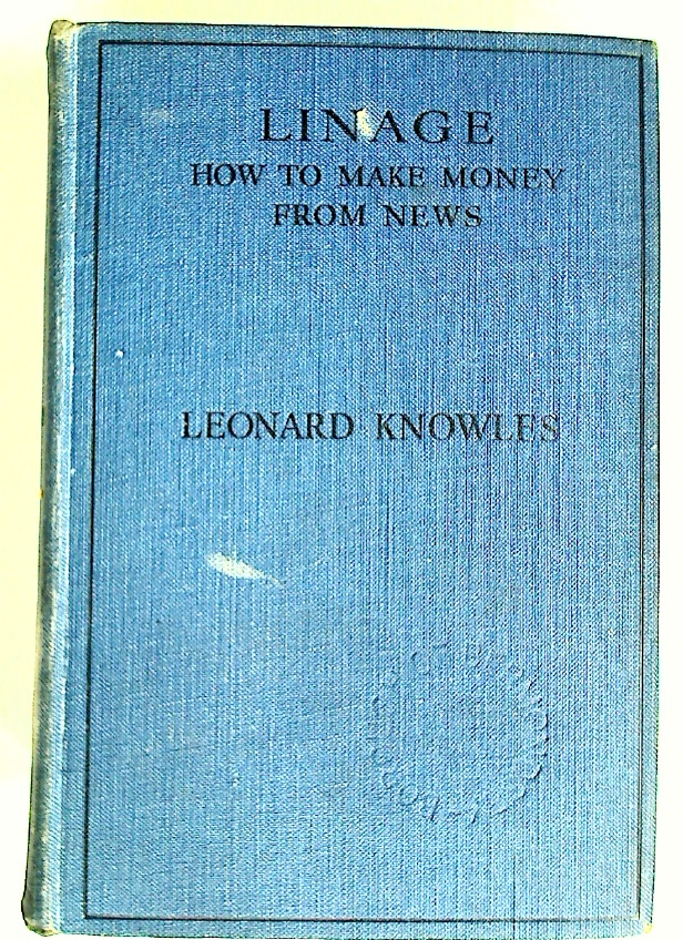 Linage. How to Make Money from News. A Guide for Young Journalists and Beginners.