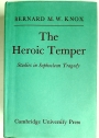 The Heroic Temper: Studies in Sophoclean Tragedy.