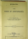 The Frogs of Aristophanes. Edited by W C Green.
