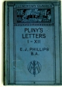 C Plinii Caecilii Secundi Epistularum Liber Primus. Pliny's Letters 1 - 12. Edited with Introduction, Notes and Vocabulary by C J Phillips.