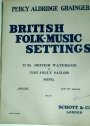 British Folk-Music Settings. Nr 26: British Waterside or The Jolly Sailor. Song. High Key.