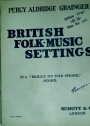 British Folk-Music Settings. No 1: Molly on the Shore. Score.