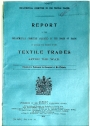 Report of the Departmental Committee Appointed by the Board of Trade to Consider the Position of the Textile Trades after the War.