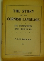 The Story of the Cornish Language. Its Extinction and Revival.