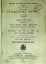 Census of England and Wales 1921. Preliminary Report including Tables of the Population Enumerated in England and Wales and in Scotland, the Isle of Man etc and certain other parts of the British Empire.