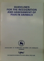 Guidelines for the Recognition and Assessment of Pain in Animals.