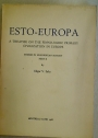 Esto-Europa: A Treatise on the Finno-Ugric Primary Civilization in Europe, Studies in Ur-Europe History. Studies in Ur-European History, Part 2 ONLY.