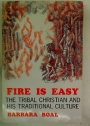 Fire Is Easy: The Tribal Christian and his Traditional Culture.
