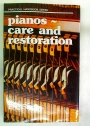 Pianos: Care and Restoration.