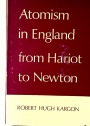 Atomism in England from Hariot to Newton.
