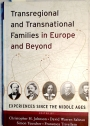 Transregional and Transnational Families in Europe and Beyond: Experiences since the Middle Ages.
