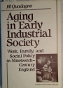 Aging in Early Industrial Society: Work, Family, and Social Policy in Nineteenth-Century England.