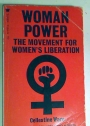 Woman Power: The Movement for Women's Liberation.