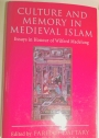 Culture and Memory in Medieval Islam: Essays in Honour of Wilferd Madelung.