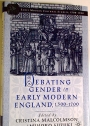 Debating Gender in Early Modern England, 1500 - 1700.